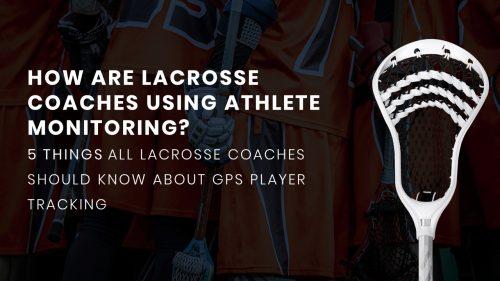 PlayerTek GPS Player Tracking for Lacrosse